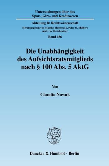 Cover: Die Unabhängigkeit des Aufsichtsratsmitglieds nach § 100 Abs. 5 AktG