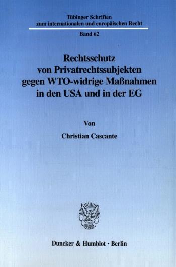 Cover: Rechtsschutz von Privatrechtssubjekten gegen WTO-widrige Maßnahmen in den USA und in der EG