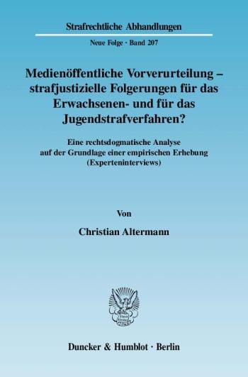 Cover: Medienöffentliche Vorverurteilung - strafjustizielle Folgerungen für das Erwachsenen- und für das Jugendstrafverfahren?