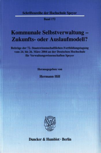 Cover: Kommunale Selbstverwaltung - Zukunfts- oder Auslaufmodell?