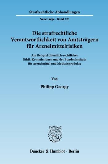 Cover: Die strafrechtliche Verantwortlichkeit von Amtsträgern für Arzneimittelrisiken