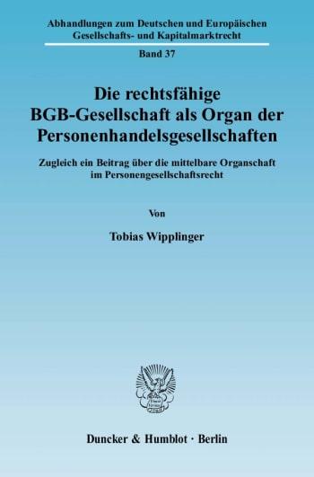 Cover: Die rechtsfähige BGB-Gesellschaft als Organ der Personenhandelsgesellschaften