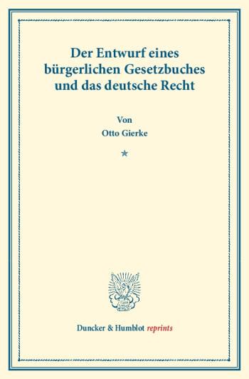 Cover: Der Entwurf eines bürgerlichen Gesetzbuchs und das deutsche Recht