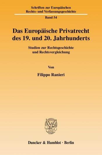Cover: Das Europäische Privatrecht des 19. und 20. Jahrhunderts