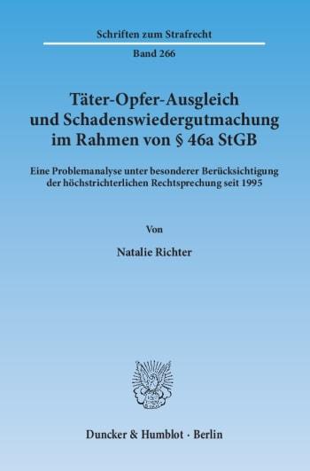 Cover: Täter-Opfer-Ausgleich und Schadenswiedergutmachung im Rahmen von § 46a StGB