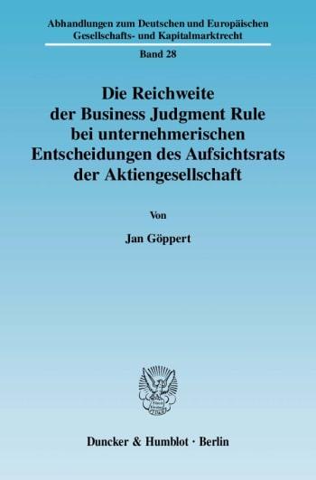 Cover: Die Reichweite der Business Judgment Rule bei unternehmerischen Entscheidungen des Aufsichtsrats der Aktiengesellschaft