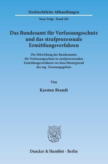Cover: Das Bundesamt für Verfassungsschutz und das strafprozessuale Ermittlungsverfahren