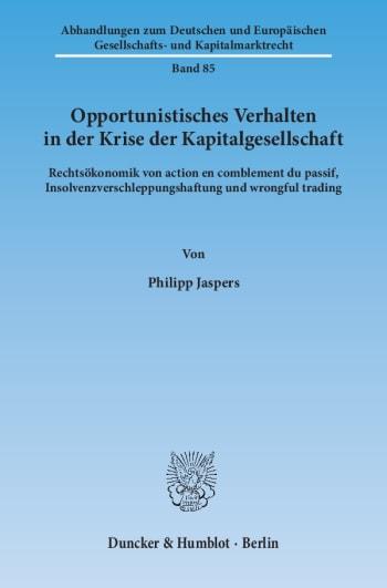 Cover: Opportunistisches Verhalten in der Krise der Kapitalgesellschaft