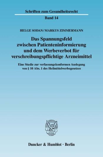 Cover: Das Spannungsfeld zwischen Patienteninformierung und dem Werbeverbot für verschreibungspflichtige Arzneimittel