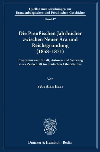 Cover: Die Preußischen Jahrbücher zwischen Neuer Ära und Reichsgründung (1858–1871)