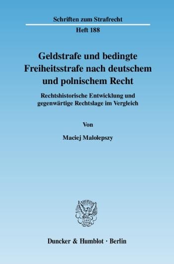 Cover: Geldstrafe und bedingte Freiheitsstrafe nach deutschem und polnischem Recht