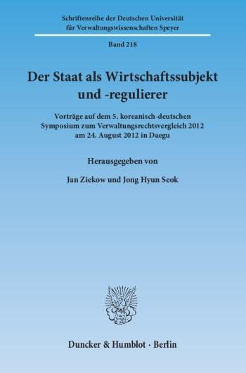 Cover: Der Staat als Wirtschaftssubjekt und -regulierer