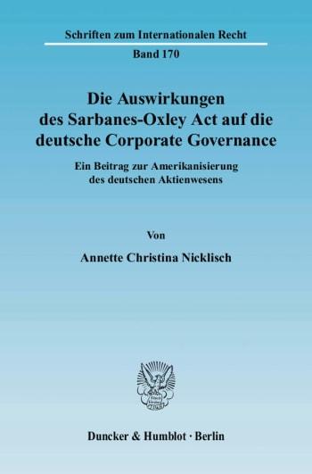 Cover: Die Auswirkungen des Sarbanes-Oxley Act auf die deutsche Corporate Governance