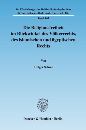 Cover: Die Religionsfreiheit im Blickwinkel des Völkerrechts, des islamischen und ägyptischen Rechts