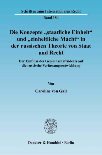 """Cover: Die Konzepte """"staatliche Einheit"""" und """"einheitliche Macht"""" in der russischen Theorie von Staat und Recht"""
