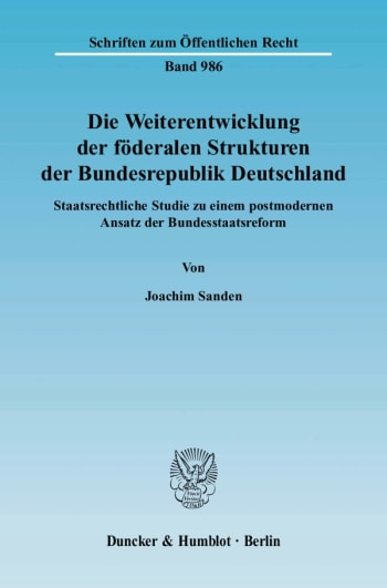 Cover: Die Weiterentwicklung der föderalen Strukturen der Bundesrepublik Deutschland