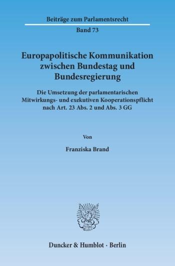 Cover: Europapolitische Kommunikation zwischen Bundestag und Bundesregierung