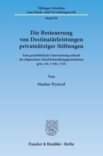 Cover: Die Besteuerung von Destinatärleistungen privatnütziger Stiftungen