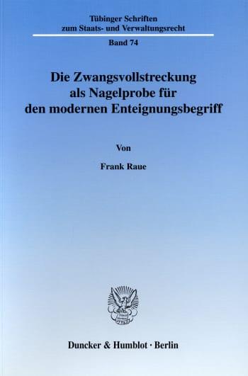 Cover: Die Zwangsvollstreckung als Nagelprobe für den modernen Enteignungsbegriff