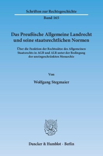 Cover: Das Preußische Allgemeine Landrecht und seine staatsrechtlichen Normen