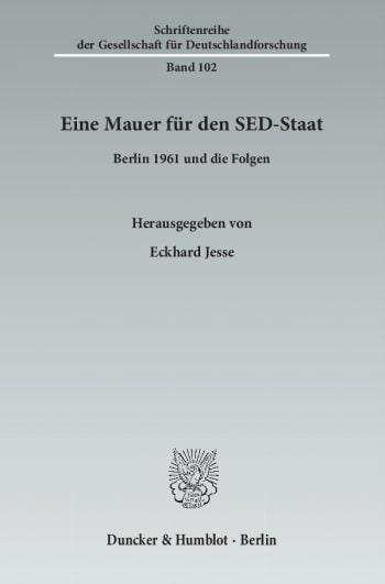 Cover: Eine Mauer für den SED-Staat