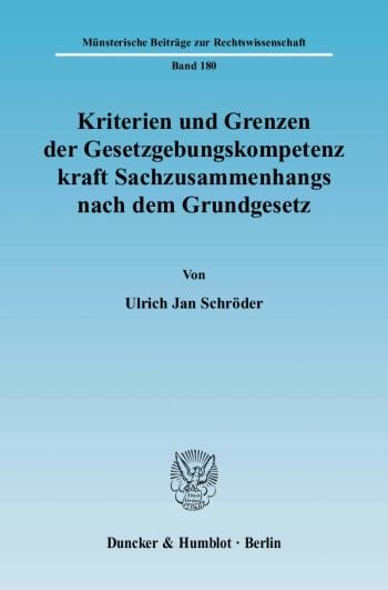 Cover: Kriterien und Grenzen der Gesetzgebungskompetenz kraft Sachzusammenhangs nach dem Grundgesetz