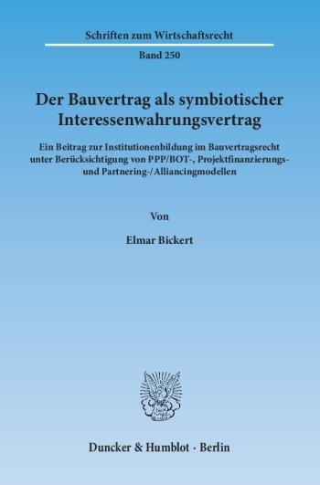 Cover: Der Bauvertrag als symbiotischer Interessenwahrungsvertrag