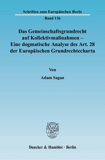 Cover: Das Gemeinschaftsgrundrecht auf Kollektivmaßnahmen - Eine dogmatische Analyse des Art. 28 der Europäischen Grundrechtecharta