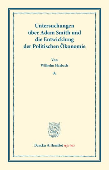 Cover: Untersuchungen über Adam Smith und die Entwicklung der Politischen Ökonomie
