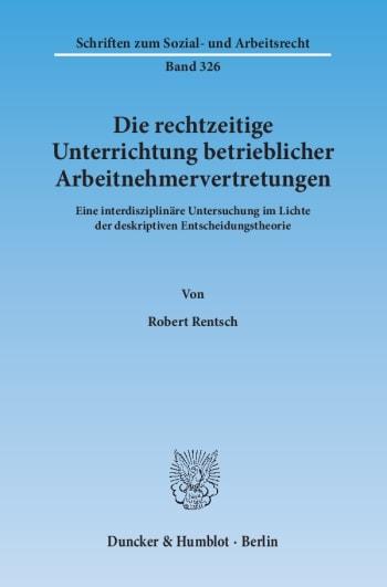 Cover: Die rechtzeitige Unterrichtung betrieblicher Arbeitnehmervertretungen