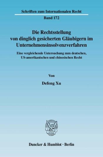 Cover: Die Rechtsstellung von dinglich gesicherten Gläubigern im Unternehmensinsolvenzverfahren