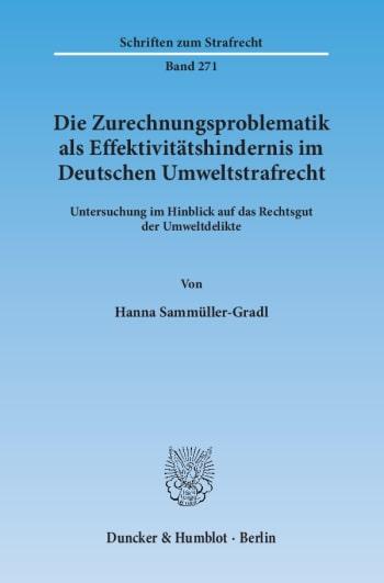 Cover: Die Zurechnungsproblematik als Effektivitätshindernis im Deutschen Umweltstrafrecht