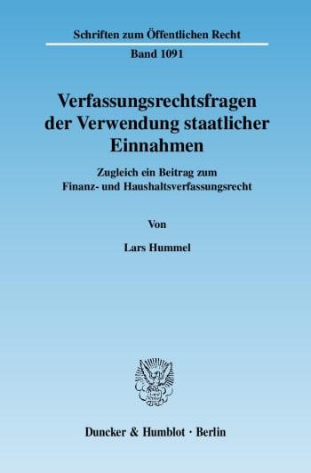 Cover: Verfassungsrechtsfragen der Verwendung staatlicher Einnahmen