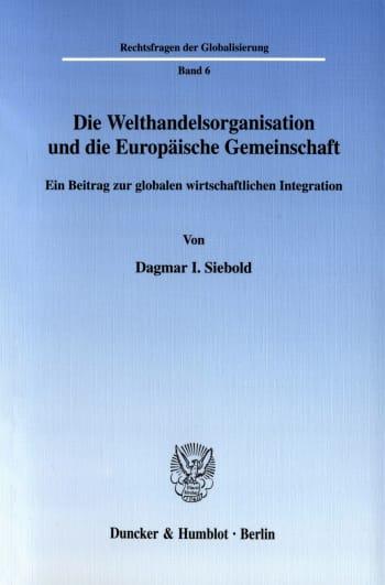 Cover: Die Welthandelsorganisation und die Europäische Gemeinschaft