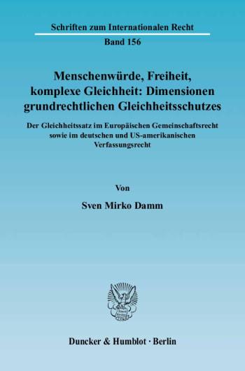 Cover: Menschenwürde, Freiheit, komplexe Gleichheit: Dimensionen grundrechtlichen Gleichheitsschutzes