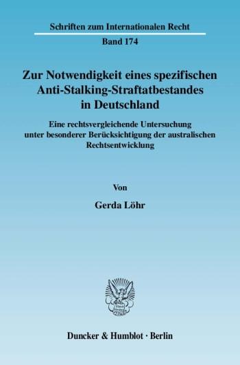Cover: Zur Notwendigkeit eines spezifischen Anti-Stalking-Straftatbestandes in Deutschland