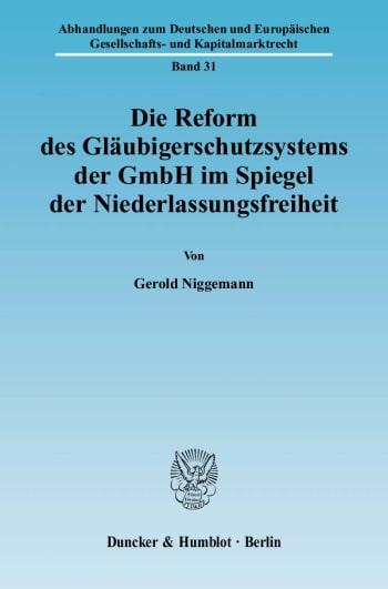 Cover: Die Reform des Gläubigerschutzsystems der GmbH im Spiegel der Niederlassungsfreiheit
