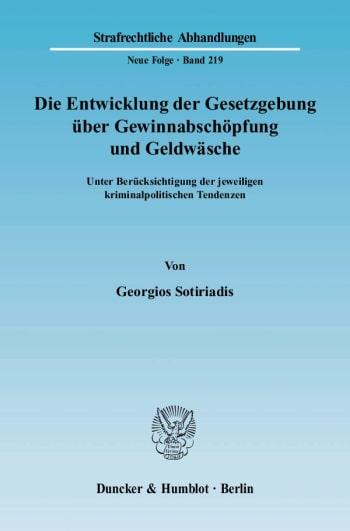 Cover: Die Entwicklung der Gesetzgebung über Gewinnabschöpfung und Geldwäsche