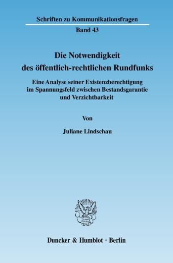 Cover: Die Notwendigkeit des öffentlich-rechtlichen Rundfunks