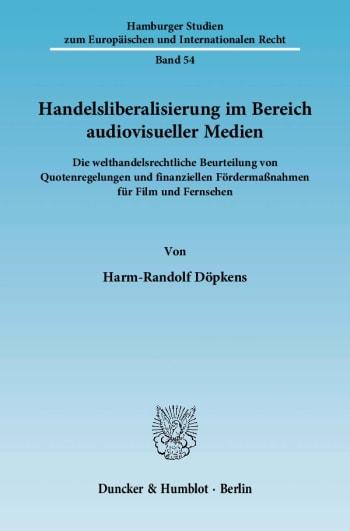 Cover: Handelsliberalisierung im Bereich audiovisueller Medien