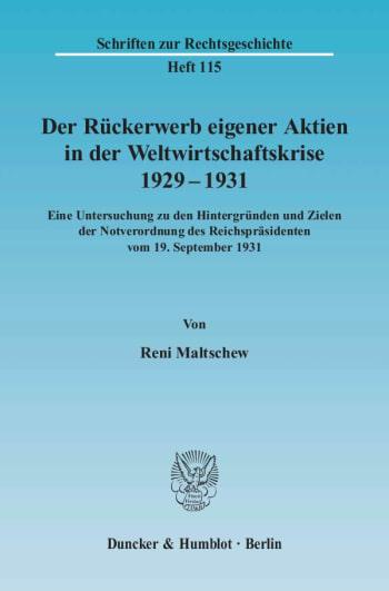 Cover: Der Rückerwerb eigener Aktien in der Weltwirtschaftskrise 1929 - 1931