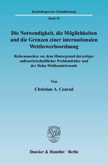 Cover: Die Notwendigkeit, die Möglichkeiten und die Grenzen einer internationalen Wettbewerbsordnung