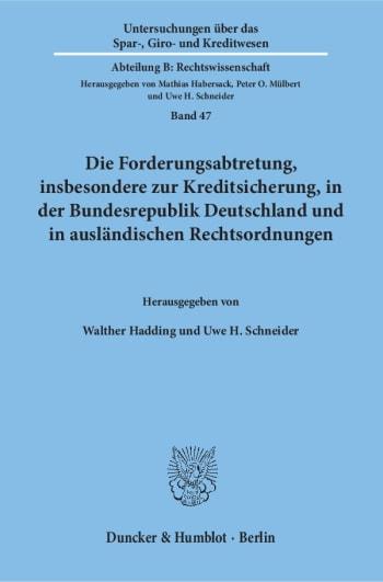Cover: Die Forderungsabtretung, insbesondere zur Kreditsicherung, in der Bundesrepublik Deutschland und in ausländischen Rechtsordnungen