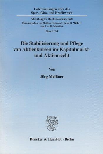 Cover: Die Stabilisierung und Pflege von Aktienkursen im Kapitalmarkt- und Aktienrecht
