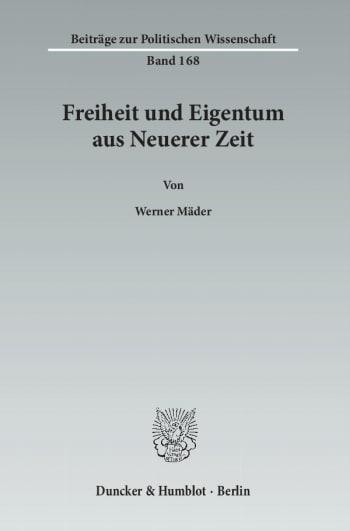 Cover: Freiheit und Eigentum aus Neuerer Zeit