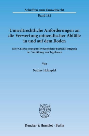 Cover: Umweltrechtliche Anforderungen an die Verwertung mineralischer Abfälle in und auf dem Boden