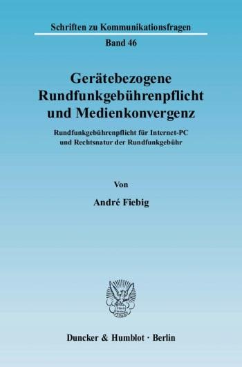 Cover: Gerätebezogene Rundfunkgebührenpflicht und Medienkonvergenz