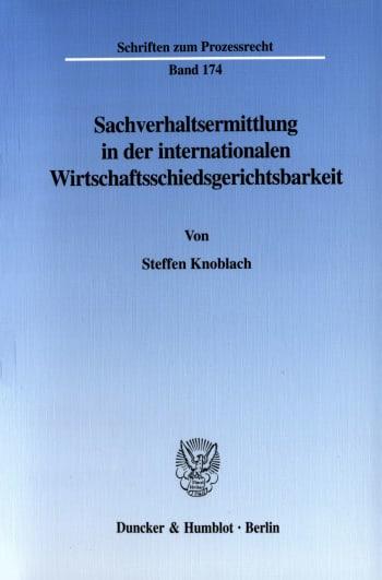 Cover: Sachverhaltsermittlung in der internationalen Wirtschaftsschiedsgerichtsbarkeit