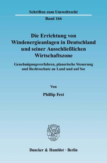 Cover: Die Errichtung von Windenergieanlagen in Deutschland und seiner Ausschließlichen Wirtschaftszone