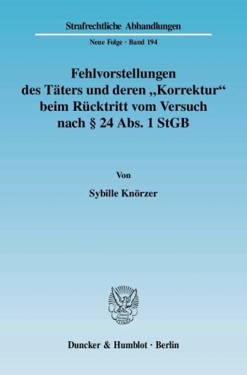 """Cover: Fehlvorstellungen des Täters und deren """"Korrektur"""" beim Rücktritt vom Versuch nach § 24 Abs. 1 StGB"""